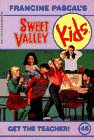 Get the Teacher! (Sweet Valley Kids #46)