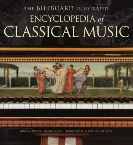 The Billboard Illustrated Encyclopedia of Classical Music