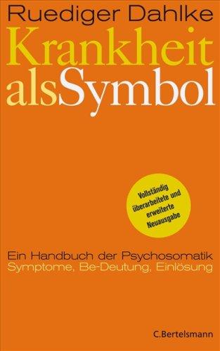 Krankheit als Symbol: Handbuch der Psychosomatik