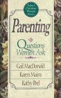 Parenting: Questions Women Ask (Today's Christian Woman)
