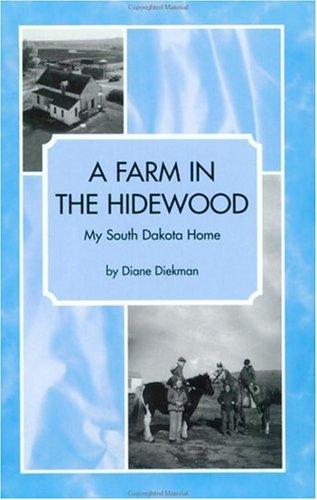 A Farm In The Hidewood: My South Dakota Home