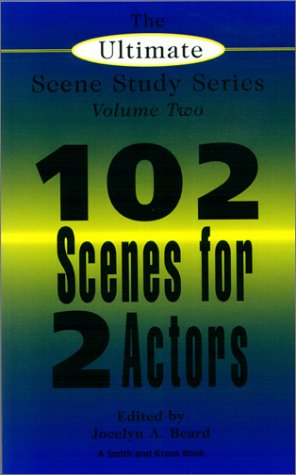 Ebook The Ultimate Scene Study Series Volume II 102 Scenes for Two Actors by Jocelyn A. Beard read!