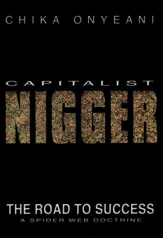 Capitalist Nigger: The Road to Success: A Spider-Web Doctrine