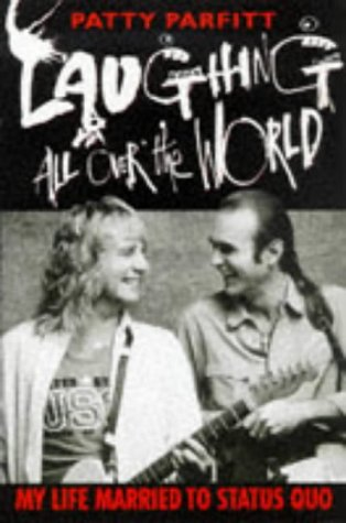 Laughing All Over the World: My Life Married to Status Quo