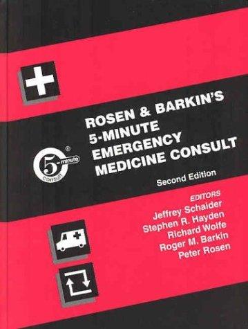 Rosen And Barkin S 5 Minute Emergency Medicine Consult By Jeffrey J