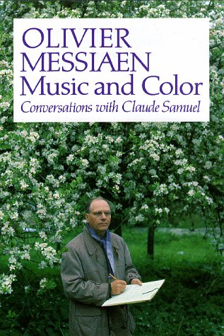 Olivier Messiaen: Music and Color: Conversations with Claude Samuel