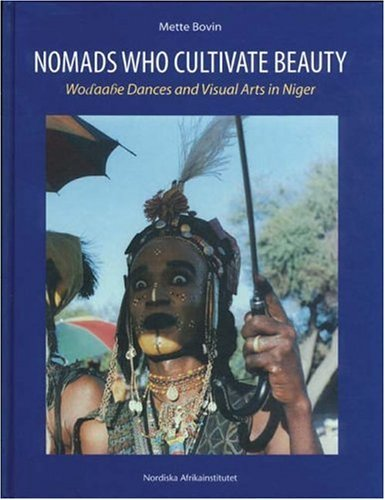 Nomads Who Cultivate Beauty: Wodaabe Dances And Visual Arts In Niger