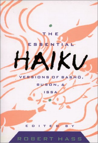 Ebook The Essential Haiku: Versions of Basho, Buson, and Issa by Robert Hass read!