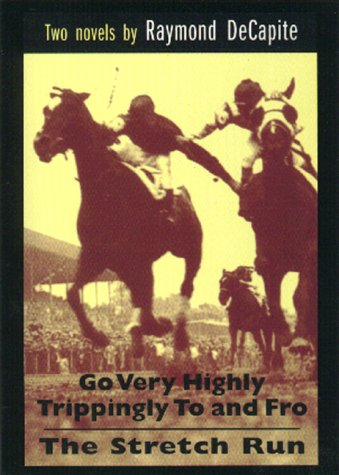 Go Very Highly Trippingly To And Fro & The Stretch Run