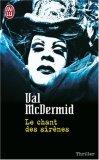 Le Chant Des Sirènes by Val McDermid