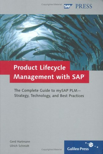 Product Lifecycle Management With Sap: The Complete Guide To My Sap Plm Strategy, Technology And Best Practices
