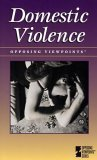 Domestic Violence: Opposing Viewpoints