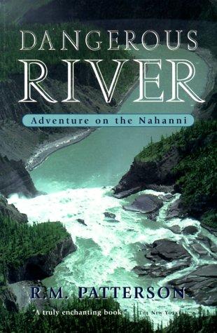Dangerous River by R.M. Patterson
