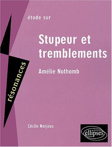 Étude sur Stupeur et tremblements, Amélie Nothomb by Cécile Narjoux