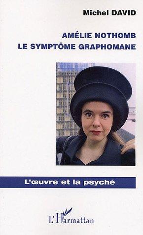 Amelie Nothomb: le symptome graphomane