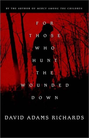 For Those Who Hunt the Wounded Down