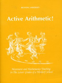 Active Arithmetic - Movement and Mathematics Teaching in the Lower Grades of a Waldorf School