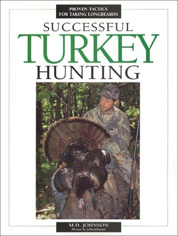 Successful Turkey Hunting by M.D. Johnson