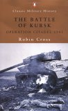 The Battle of Kursk: Operation Citadel 1943