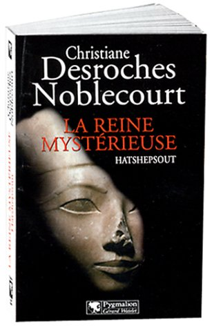 La reine mysterieuse: Hatshepsout