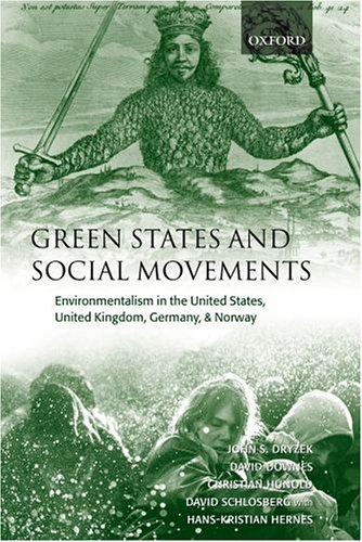 Green States and Social Movements: Environmentalism in the United States, United Kingdom, Germany, & Norway