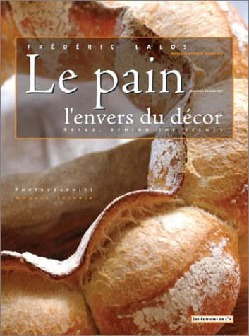 Le Pain L'envers Du Decor =Bread, Behind The Scenes