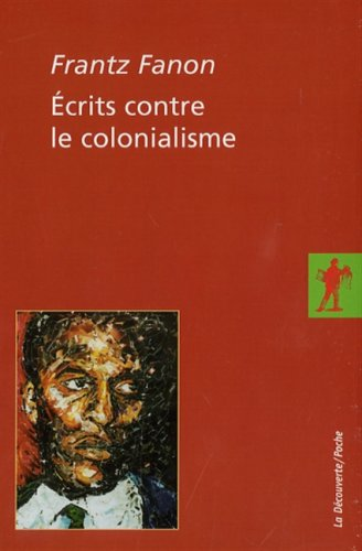 Ecrits contre le colonialisme (Coffret en 2 volumes : Les damnes de la terre ; Pour la revolution africaine) EPUB