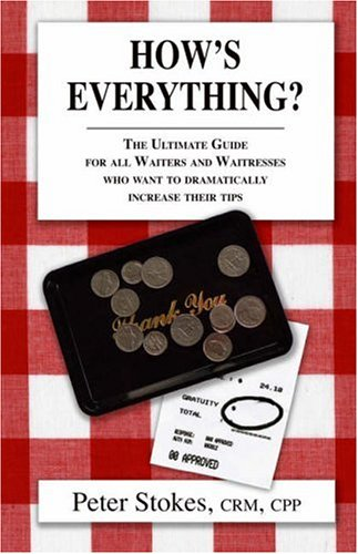 how-s-everything-the-ultimate-guide-for-all-waiters-and-waitresses-who-want-to-dramatically-increase-their-tips