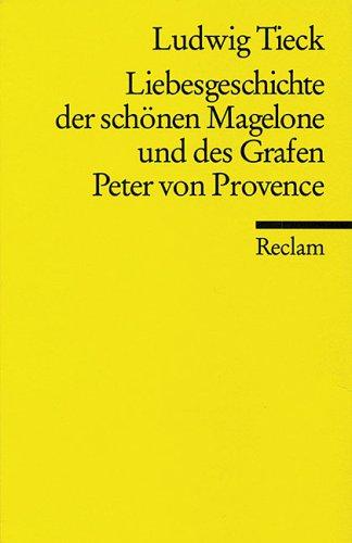 Liebesgeschichte der schönen Magelone und des Grafen Peter von Provence