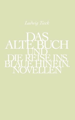 Das Alte Buch Und Die Reise Ins Blaue Hinein: Novellen