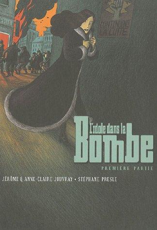 L'idole dans la bombe : première partie