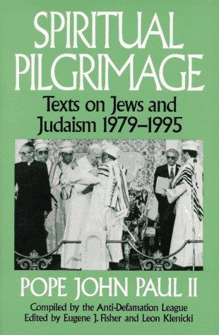 Spiritual Pilgrimage: Texts On Jews And Judaism, 1979 1995