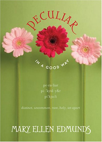 Peculiar in a Good Way by Mary Ellen Edmunds