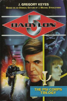 The Psi Corps Trilogy (Babylon 5: Saga of the Psi Corps, #1-3)
