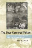 The Four-Cornered Falcon: Essays on the Interior West and the Natural Scene