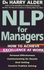 NLP for Managers: How to Achieve Excellence at Work