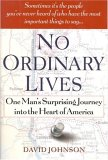 No Ordinary Lives: One Man's Surprising Journey Into the Heart of America