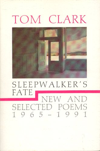 Sleepwalker's Fate: New And Selected Poems, 1965 1991