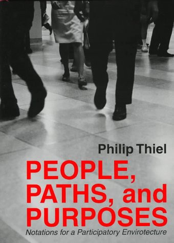People, Paths, and Purposes: Notations for a Participatory Envirotecture