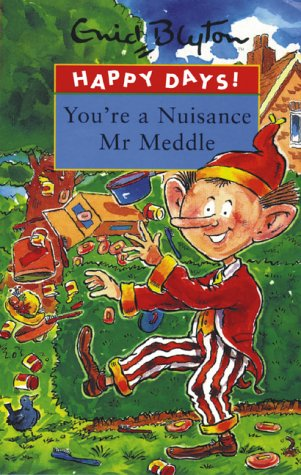 You're A Nuisance Mr Meddle
