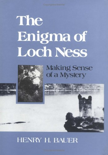 The Enigma of Loch Ness: Making Sense of a Mystery