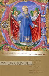 Manuscript Illumination in the Modern Age: Recovery and Reconstruction