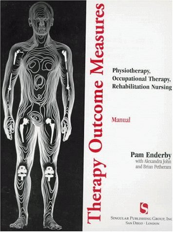 Therapy Outcome Measures Manual:  Physiotherapy, Occupational Therapy, Rehabilitation Nursing