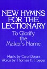 New Hymns for the Lectionary: To Glorify the Maker's Name