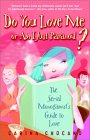 Do You Love Me or Am I Just Paranoid?: The Serial Monogamist's Guide to Love