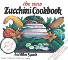 The New Zucchini Cookbook: And Other Squash