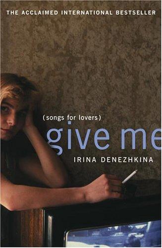 Give Me by Irina Denezhkina
