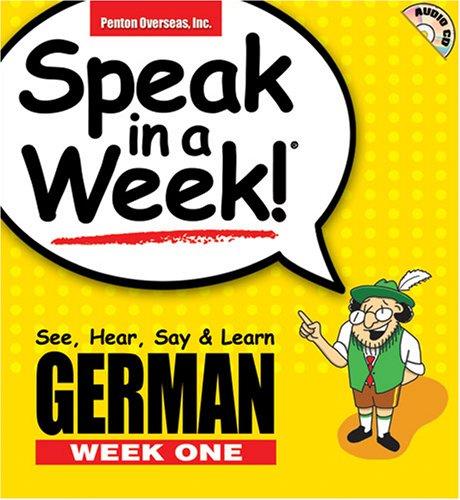 Speak in a Week German Week One: See, Hear, Say & Learn [With CD]
