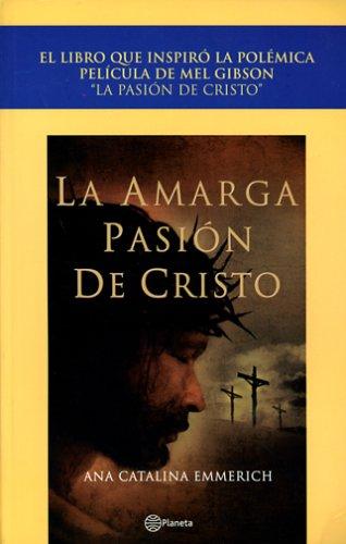 La Amarga Pasion De Cristo / The Passion Of The Christ