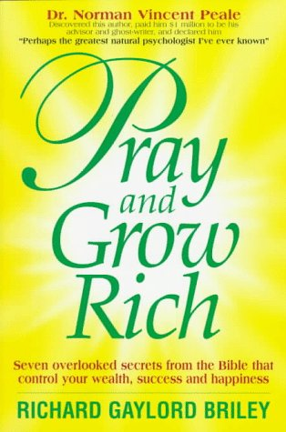Pray and Grow Rich: Seven Overlooked Secrets from the Bible That Control Your Wealth, Success and Happiness